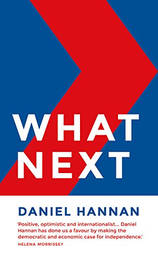 What Next: How to get the best from Brexit por Daniel Hannan