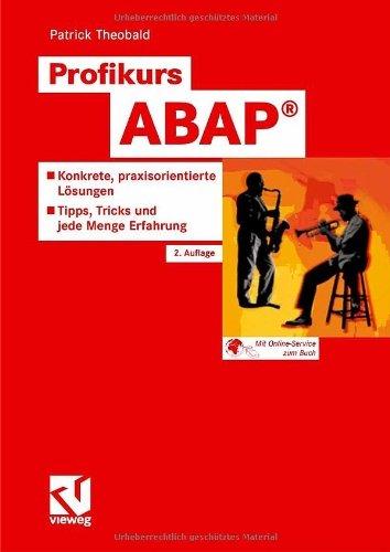 Profikurs ABAP®: Konkrete, praxisorientierte Lösungen - Tipps, Tricks und jede Menge Erfahrung (Produktionsplanung Software)
