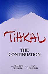 Tihkal: The Continuation by Alexander Shulgin (1997-09-02)