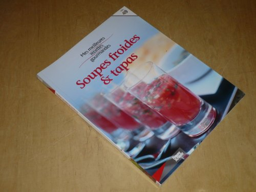 COLLECTION MES MEILLEURES RECETTES GOURMANDES VOL.49 / SOUPES FROIDES & TAPAS