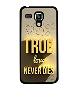 fiobs True Love Never Dies Designer Back Case Cover for Samsung Galaxy S Duos S7562
