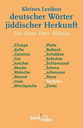 Kleines Lexikon deutscher Wörter jiddischer Herkunft (Beck'sche Reihe)