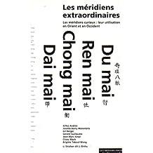 Les Méridiens extraordinaires : Les Méridiens curieux, leur utilisation en Orient et Occident
