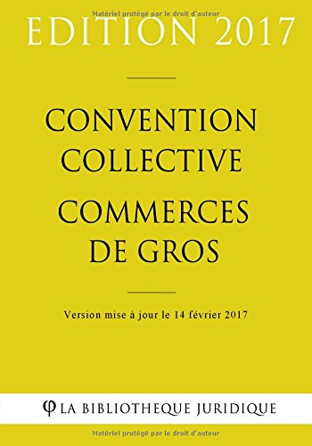 Convention collective Commerces de gros par La Bibliothèque Juridique