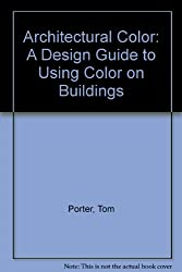 Architectural Color: A Design Guide to Using Color on Buildings