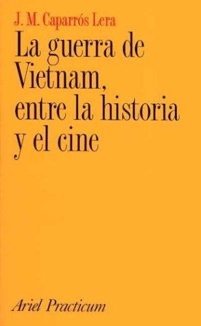La guerra de Vietnam entre la historia y el cine