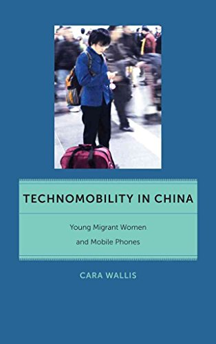 technomobility-in-china-young-migrant-women-and-mobile-phones-by-cara-wallis-published-february-2013