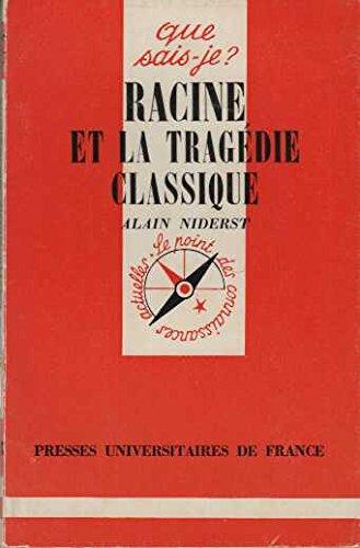 Racine et la Tragedie Classique