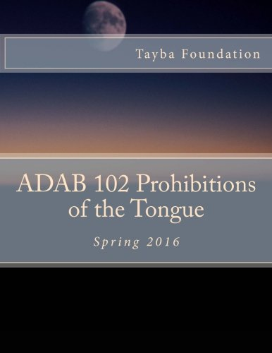 ADAB 102 Prohibitions of the Tongue Spring 2016