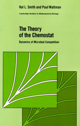 The Theory of The Chemostat: Dynamics of Microbial Competition (Cambridge Studies in Mathematical Biology, Band 13)