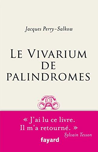 Le Vivarium de palindromes (Essais) (French Edition)
