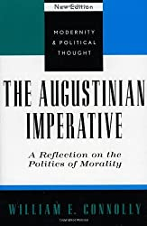 The Augustinian Imperative: A Reflection on the Politics of Morality (Modernity and Political Thought) by William E. Connolly (2002-04-30)