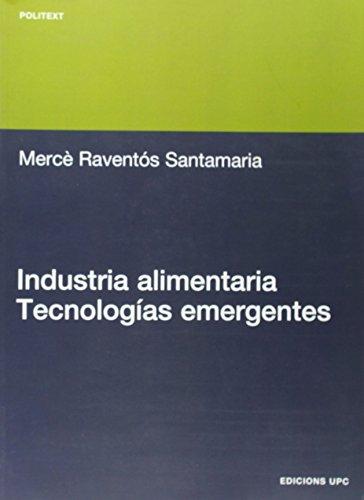 Industria alimentaria: Tecnologías emergentes (Politext) por Mercè Raventós Santamaria