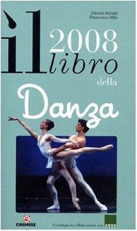 Il libro della danza 2008. Ediz. illustrata (Annuari & Guide)