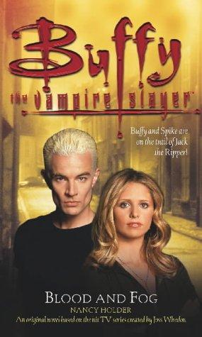 Buffy: Blood And Fog: Buffy The Vampire Slayer