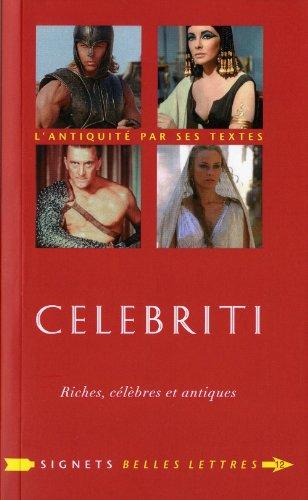 Celebriti: Riches, célèbres et antiques