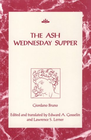 The Ash Wednesday Supper (Renaissance Society of America Reprint Series, Band 4)