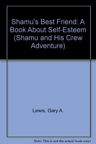 Shamu's Best Friend: A Book About Self-Esteem (Shamu and His Crew Adventure) by Gary A. Lewis (1994-04-02)