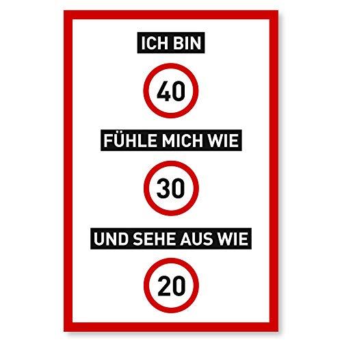 40 Geburtstag Schild als lustige Geburtstagskarte   Geschenk für Männer und Frauen   Deko für den 40er Geburtstag   20 x 30 cm Kunststoff (40. Geburtstag-ideen Für Frauen, Deko)