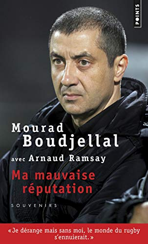 Ma mauvaise réputation par Mourad Boudjellal, Arnaud Ramsay