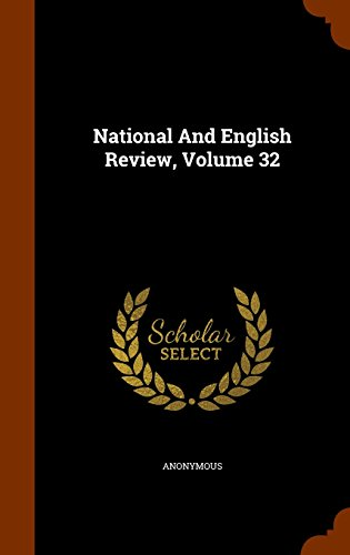 National And English Review, Volume 32