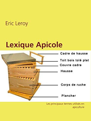 Lexique Apicole: Les principaux termes utilisés en apiculture