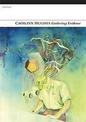 [(Gathering Evidence)] [ By (author) Caoilinn Hughes ] [March, 2014]