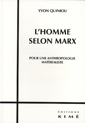L'homme selon Marx : Pour une anthropologie matrialiste