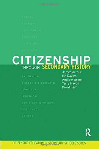 Citizenship Through Secondary History (Citizenship in Secondary Schools)