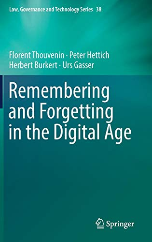 Remembering and Forgetting in the Digital Age (Law, Governance and Technology Series, Band 38)