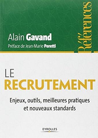 Le recrutement: Enjeux, outils, meilleures pratiques et nouveaux standards.