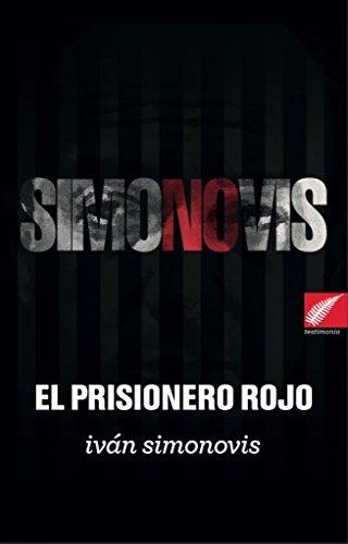 El Prisionero Rojo: La autobiografia de Iván Simonovis por Iván Simonovis