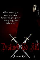 Destined to Kill: A Destined Novel (Destined Novels Book 1)