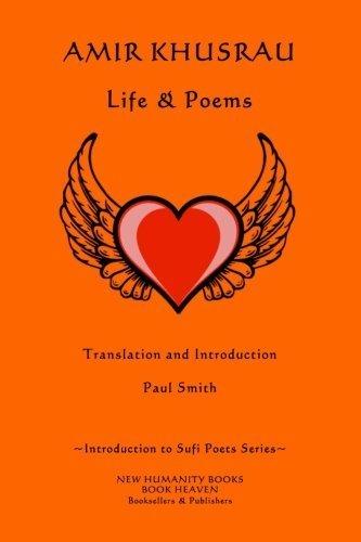 Amir Khusrau: Life & Poems (Introduction to Sufi Poets Series) (Volume 1) by Paul Smith (2014-05-08)