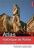 Atlas historique de Rome - IXe siècle avant J.-C. - XXIe siècle