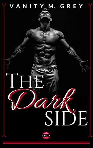The Dark Side von [Grey, Vanity M.]