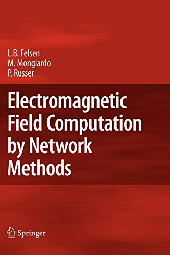 Electromagnetic Field Computation by Network Methods -