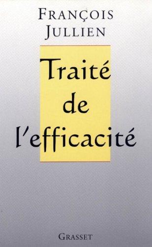 Traité de l'efficacité (essai français) par François Jullien