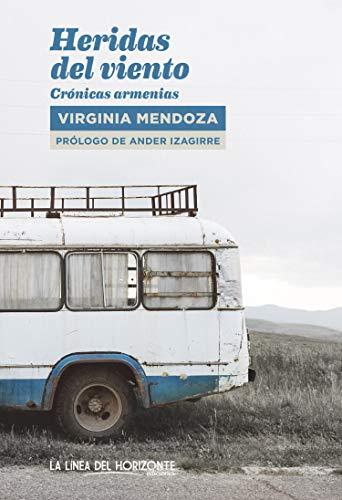 Heridas del viento: Crónicas armenias (Fuera de sí. Contemporáneos nº 11) por Virginia Mendoza