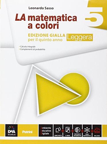 La matematica a colori. Ediz. gialla leggera. Per le Scuole superiori. Con e-book. Con espansione online: 5