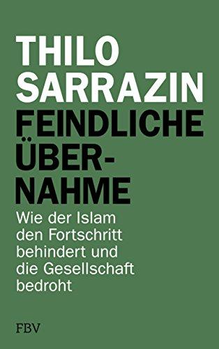 Buchseite und Rezensionen zu 'Feindliche Übernahme: Wie der Islam den Fortschritt behindert und die Gesellschaft bedroht' von Thilo Sarrazin