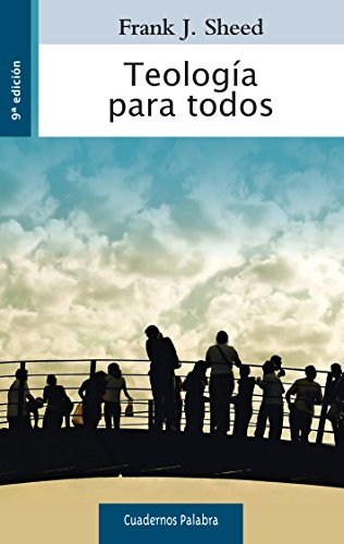 Teología para todos (Cuadernos Palabra nº 53) por Frank J. Sheed