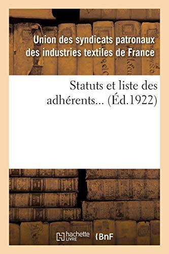 Statuts et liste des adhérents... par Union des syndicats patronaux des industries textiles de France