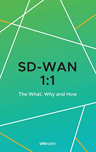 SD-WAN 1:1 The What, Why and How (English Edition)