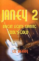 Bright Lights Shining: Fool's Gold (Janey)