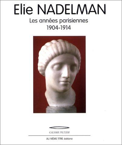 Elie Nadelman, les années parisiennes par Pick Keobandith
