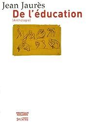 Jean Jaurès - De l'éducation : Anthologie