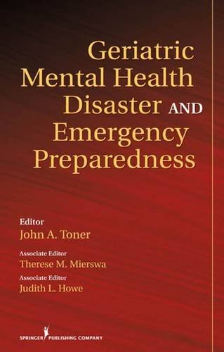 Geriatric Mental Health Disaster and Emergency Preparedness (2010-04-01)