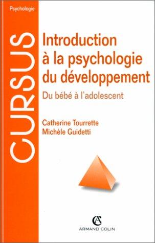 Introduction à la psychologie du developpement. Du bébé à l'adolescent