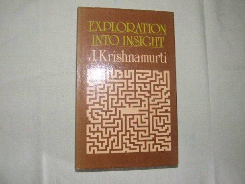 Exploration into Insight por J. Krishnamurti